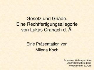 Gesetz und Gnade. Eine Rechtfertigungsallegorie von Lukas Cranach d.  .