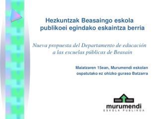 Hezkuntzak Beasaingo eskola publikoei egindako eskaintza berria