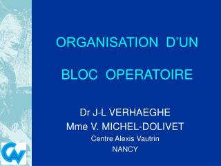 ORGANISATION  D'UN  BLOC  OPERATOIRE