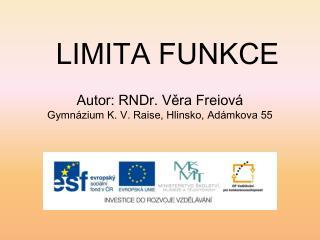 Autor: RNDr. Věra Freiová Gymnázium  K. V. Raise,  Hlinsko , Adámkova 55