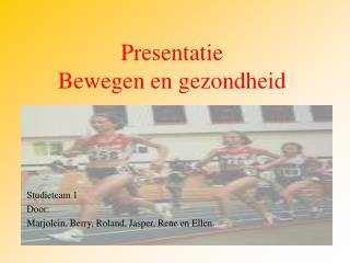 Presentatie  Bewegen en gezondheid