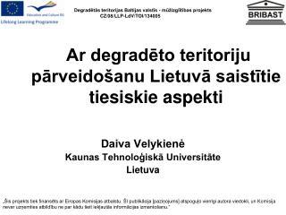Ar degrad?to teritoriju p?rveido�anu Lietuv? saist?tie tiesiskie aspekti