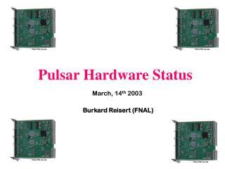 Pulsar Hardware Status