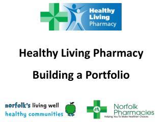 Healthy Living Pharmacy Building a Portfolio