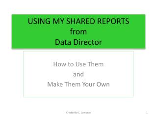 USING MY SHARED REPORTS from Data Director
