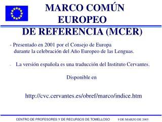 MARCO COMÚN EUROPEO  DE REFERENCIA (MCER)