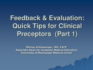 Feedback & Evaluation:  Quick Tips for Clinical Preceptors  (Part 1)