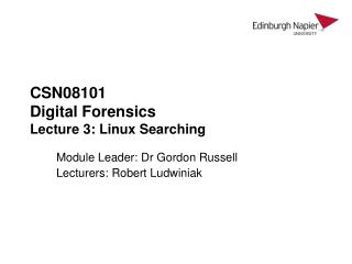 CSN08101 Digital Forensics Lecture 3: Linux Searching