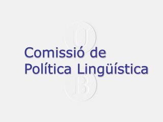 Comissió de Política Lingüística