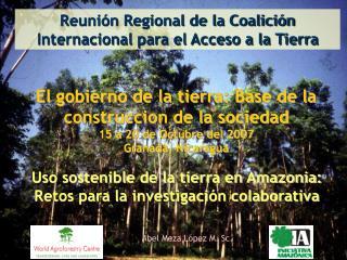Reuni�n Regional de la Coalici�n Internacional para el Acceso a la Tierra