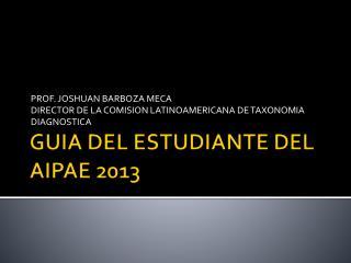GUIA DEL ESTUDIANTE DEL AIPAE 2013