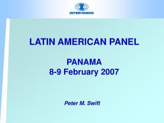 LATIN AMERICAN PANEL PANAMA 8-9 February 2007