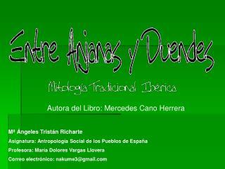 Autora del Libro: Mercedes Cano Herrera
