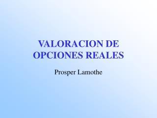 VALORACION DE OPCIONES REALES