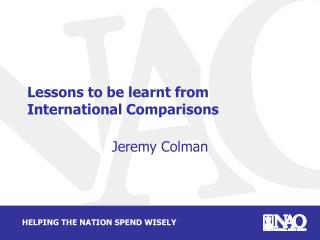 Lessons to be learnt from International Comparisons