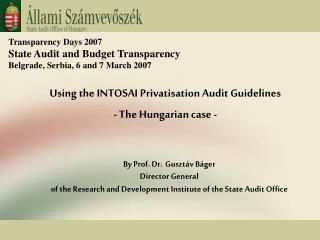 Using the INTOSAI Privatisation A udit  Guidelines  - The  Hungarian  case -