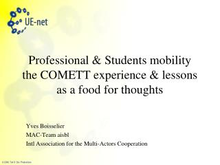 Professional & Students mobility the COMETT experience & lessons as a food for thoughts