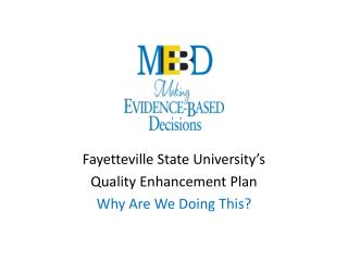 Fayetteville State University's Quality Enhancement Plan Why Are We Doing This?