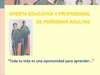 OFERTA EDUCATIVA Y PROFESIONAL