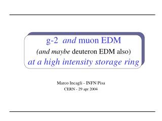 g-2   and  muon EDM (and maybe  deuteron EDM also) at a high intensity storage ring