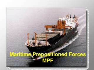 Maritime Prepositioned Forces MPF