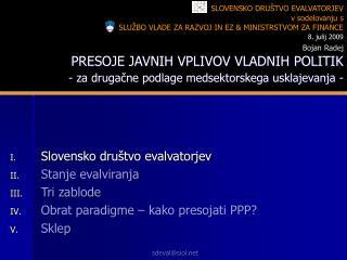 Slovensko dru�tvo evalvatorjev Stanje evalviranja Tri zablode