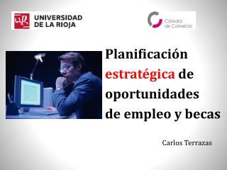 Planificación estratégica  de  oportunidades de empleo y becas