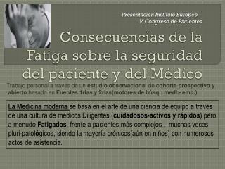 Consecuencias de la Fatiga sobre la seguridad del paciente y del Médico