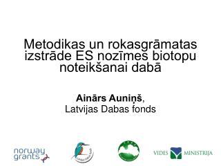 Metodikas un rokasgrāmatas izstrāde ES nozīmes biotopu noteikšanai dabā