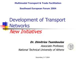 Development of Transport Networks New Initiatives