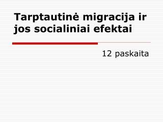 Tarptautin ė migracija ir jos socialiniai efektai