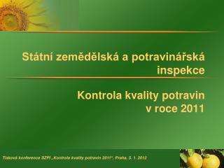 Státní zemědělská a potravinářská inspekce Kontrola kvality potravin  v roce 2011