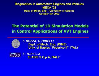 "F. BOZZA, A. GIMELLI Dept. of Mech. Eng. (DIME)  Univ. of Naples ""Federico II"", ITALY E. TORELLA"