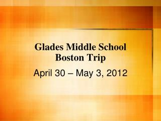 Glades Middle School Boston Trip