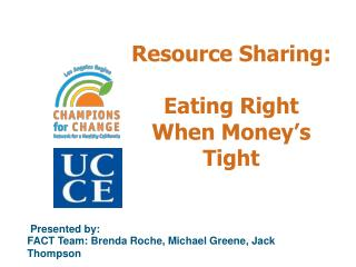 Resource Sharing: Eating Right When Money's Tight