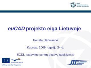 euCAD  projekto eiga Lietuvoje