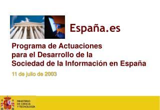 Programa de Actuaciones  para el Desarrollo de la  Sociedad de la Informaci�n en Espa�a