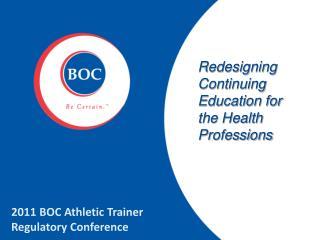2011 BOC Athletic Trainer  Regulatory Conference