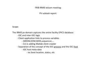 FRIB IRMIS telcom meeting: PV subtask report: