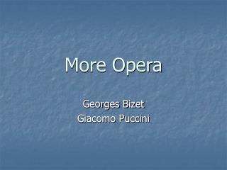 More Opera