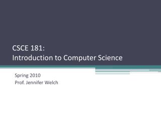 CSCE 181: Introduction to Computer Science