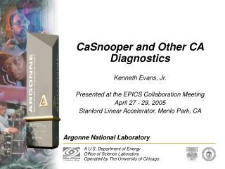 CaSnooper and Other CA Diagnostics