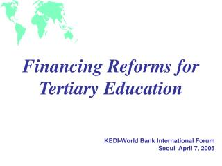 Financing Reforms  for Tertiary Education