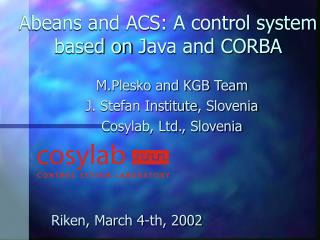 Abeans and ACS: A control system based on  J ava and CORBA