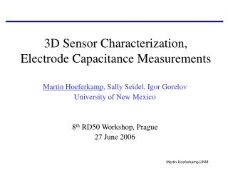 3D Sensor Characterization, Electrode Capacitance Measurements