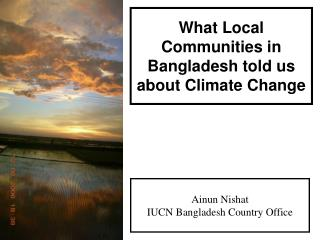 What Local Communities in Bangladesh told us about Climate Change