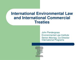 International Environmental Law and International Commercial Treaties