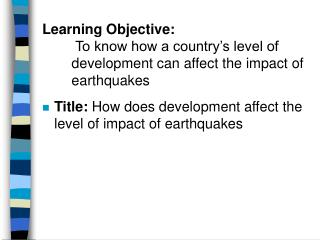 Title:  How does development affect the level of impact of earthquakes