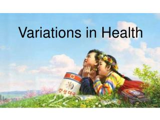 Variations in Health