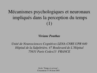 Mécanismes psychologiques et neuronaux  impliqués dans la perception du temps (1) Viviane Pouthas